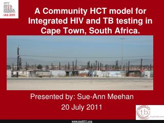 A Community HCT model for Integrated HIV and TB testing in Cape Town, South Africa.