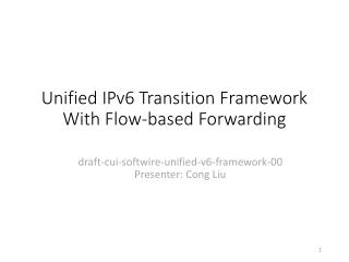 Unified IPv6 Transition Framework  With Flow-based Forwarding