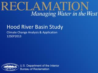 Hood River Basin Study Climate Change Analysis & Application 12SEP2013