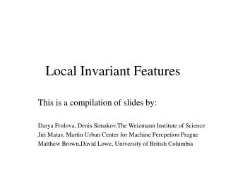 Local Invariant Features