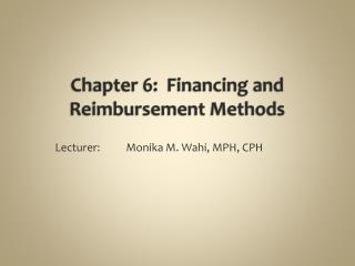 Chapter 6:  Financing and Reimbursement Methods