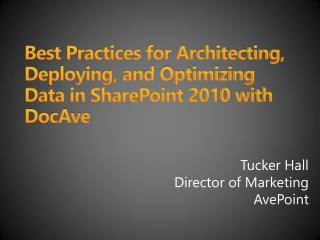 Best Practices for Architecting, Deploying, and Optimizing Data in SharePoint 2010 with DocAve