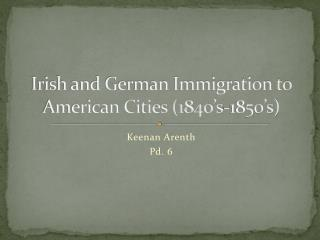 Irish and German Immigration to American Cities (1840's-1850's)