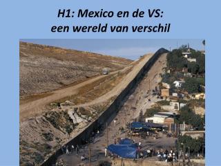 H1: Mexico en de VS: een wereld van verschil
