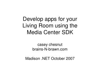 Develop apps for your  Living Room using the  Media Center SDK