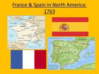 France & Spain in North  America: 1763
