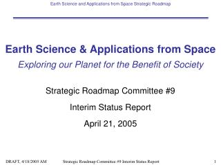 Earth Science & Applications from Space Exploring our Planet for the Benefit of Society Strategic Roadmap Committee