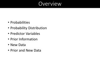 Probabilities Probability Distribution Predictor Variables Prior Information New Data