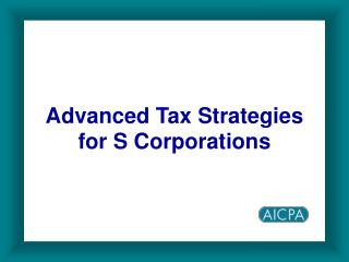 Advanced Tax Strategies for S Corporations