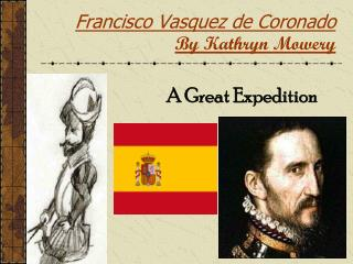Francisco Vasquez de Coronado By Kathryn Mowery
