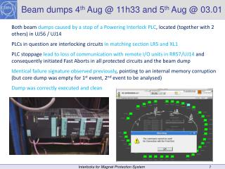 Beam dumps 4 th  Aug @ 11h33 and 5 th  Aug @ 03.01