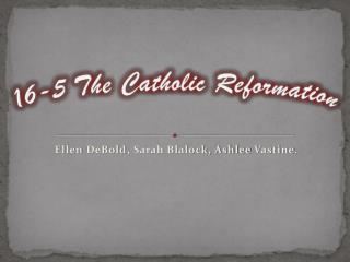 16-5 The Catholic Reformation