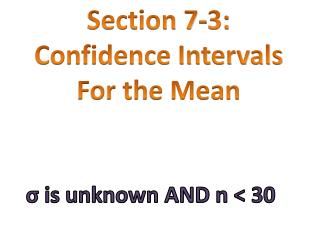 Section 7-3: Confidence Intervals  For the Mean