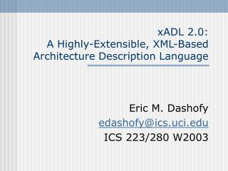 xADL 2.0: A Highly-Extensible, XML-Based Architecture Description Language