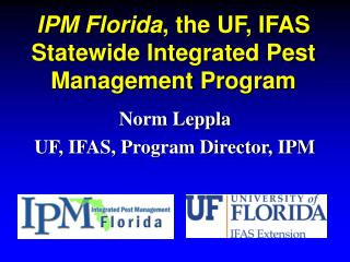 IPM Florida , the UF, IFAS Statewide Integrated Pest Management Program