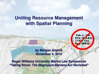 Uniting Resource Management  with Spatial Planning by Morgan Gopnik November 4, 2010