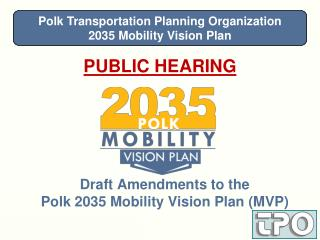 Draft Amendments to the Polk 2035 Mobility Vision Plan (MVP)