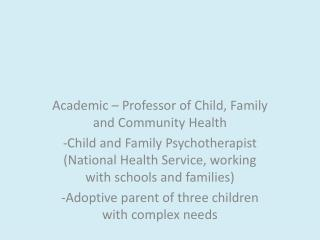 Academic – Professor of Child, Family and Community Health