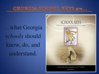 GEORGIA  SCHOOL KEYS are …