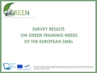 SURVEY RESULTS  ON GREEN TRAINING NEEDS  OF THE EUROPEAN SMEs