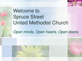 Welcome to  Spruce Street  United Methodist Church