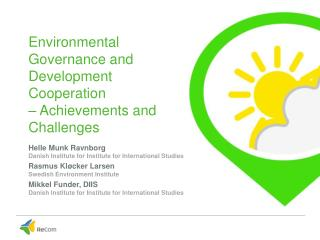 Environmental G overnance  and  Development  C ooperation  –  Achievements  and  Challenges