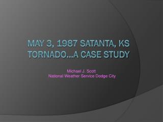 May 3, 1987  satanta ,  ks tornado…a case study
