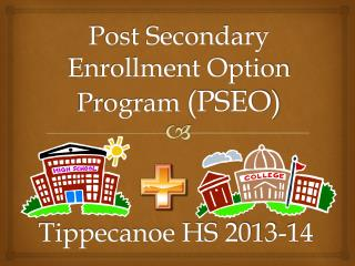 Post Secondary  Enrollment Option Program  (PSEO)