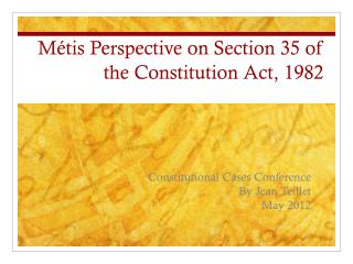 Métis Perspective on Section 35 of the Constitution Act, 1982