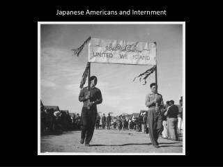 Japanese Americans  and Internment