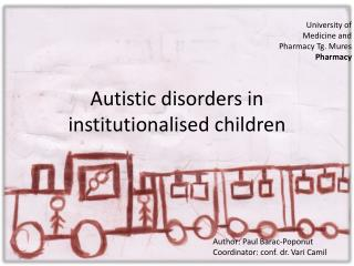 Autistic disorders in  institutionalised  children