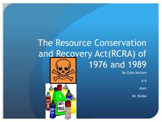 The Resource Conservation and Recovery  Act(RCRA ) of 1976 and 1989