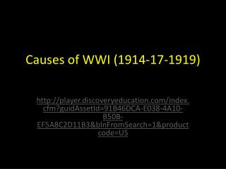 Causes of WWI (1914-17-1919)