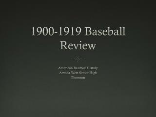 1900-1919 Baseball Review