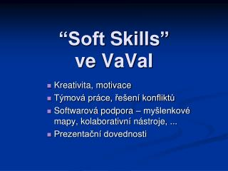"""Soft  Skills ""  ve  VaVaI"