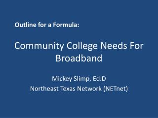 Community College Needs For Broadband