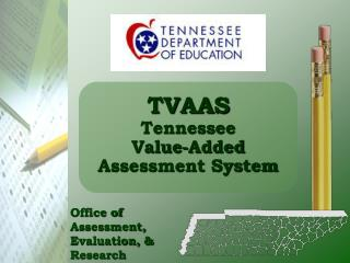 TVAAS Tennessee  Value-Added Assessment System