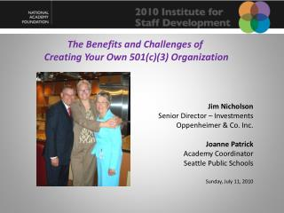 The Benefits and Challenges of  Creating Your Own 501(c)(3) Organization Jim Nicholson