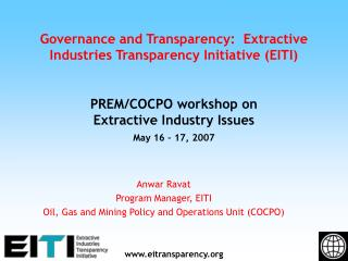 Anwar Ravat Program Manager, EITI Oil, Gas and Mining Policy and Operations Unit (COCPO)