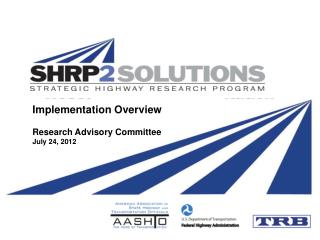 Implementation  Overview Research Advisory Committee July 24,  2012