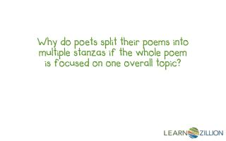 STANZA: Small section of poem Made of 1+ lines Separated by a break