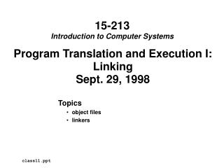 Program Translation and Execution I: Linking Sept. 29, 1998