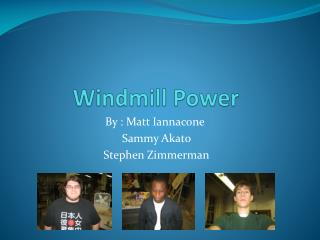 Windmill Power