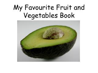 My Favourite Fruit and Vegetables Book