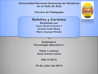 Universidad Nacional Autónoma de Honduras e n el Valle de Sula Carrera de Pedagogía