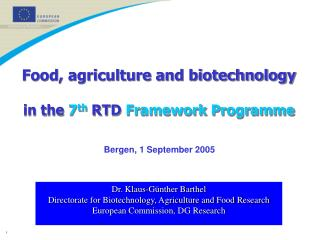 Food, agriculture and biotechnology in the  7 th RTD  Framework Programme