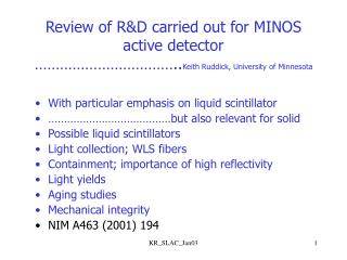 Review of R&D carried out for MINOS active detector …………………………….. Keith Ruddick, University of Minnesota