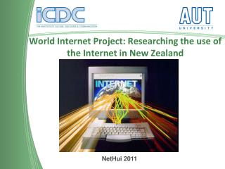 World Internet Project: Researching the use of the Internet in New Zealand
