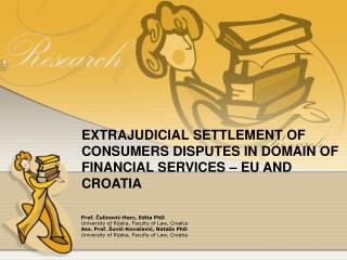 EXTRAJUDICIAL SETTLEMENT OF CONSUMERS DISPUTES IN DOMAIN OF FINANCIAL SERVICES   EU AND CROATIA