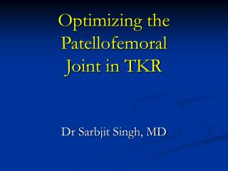 Optimizing the Patellofemoral Joint in TKR